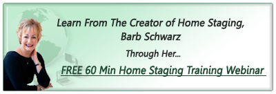 FREE 60 Min Home Staging Training Webinar with Barb Schwarz